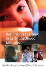 EBOOK: Rethinking Learning in Early Childhood Education