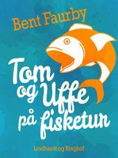 Tom og Uffe på fisketur