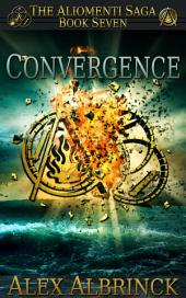Convergence: The Aliomenti Saga - Book 7