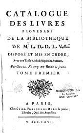 Catalogue des livres provenans de la bibliothèque de M. L. D. D. L. V. [le duc de La Vallière] disposé et mis en ordre... par Guill. François De Bure le jeune Tome premier [-Tome second]: Volume1