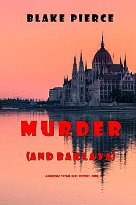 Murder  and Baklava   A European Voyage Cozy Mystery   Book 1