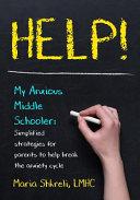 Help! My Anxious Middle Schooler