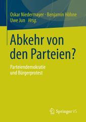 Abkehr von den Parteien?: Parteiendemokratie und Bürgerprotest