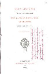 Deux lectures de M. Paul Durand sur l'ancien hôtel-Dieu de Chartres, détruit en 1868...