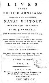 Lives of the British Admirals: Containing a New and Accurate Naval History, from the Earliest Periods, Volume 3