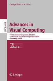 Advances in Visual Computing: 6th International Symposium, ISVC 2010, Las Vegas, NV, USA, November 29-December 1, 2010, Proceedings, Part 2