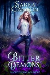 Bitter Demons: Book 3 in The Shadow Demons Saga