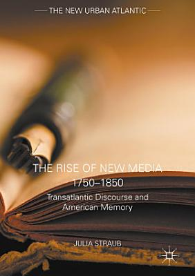 The Rise of New Media 1750   1850