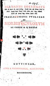 Hermanni Boerhaave ... Praelectiones publicae de morbis oculorum ex codice MS. editae. [Edited by Baron Albrecht von Haller. With a folding plate.]