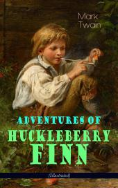 Adventures of Huckleberry Finn (Illustrated): American Classics Series