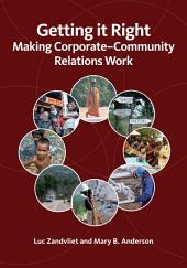 Getting It Right: Making Corporate-Community Relations Work