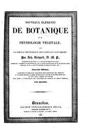 Nouveaux elements de botanique et de physiologie vegetale, avec le tableau methodique des familles naturelles par Ach. Richard