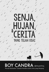 Senja, Hujan, & Cerita yang Telah Usai