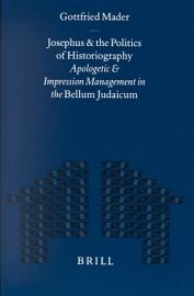 Josephus And The Politics Of Historiography  Electronic Resource