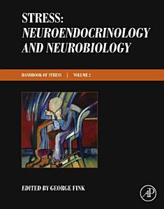 Stress  Neuroendocrinology and Neurobiology