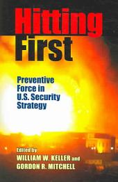 Hitting First: Preventive Force in U.S. Security Strategy