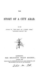 The story of a city arab. By the author of 'The story of a pocket Bible'.