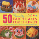 50 Novelty Party Cakes for Children PDF