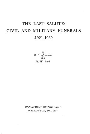 The Last Salute  Civil and Military Funerals  1921 1969 PDF