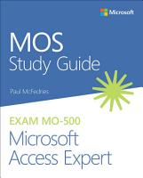 MOS Study Guide for Microsoft Access Expert Exam MO 500 PDF
