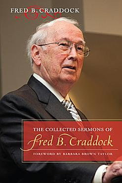 The Collected Sermons of Fred B  Craddock PDF