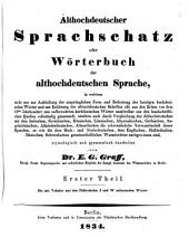 Althochdeutscher Sprachschatz; oder: Wörterbuch der althochdeutschen Sprache ... etymologisch und grammatisch bearb, Band 1