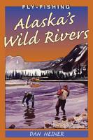 Fly Fishing Alaska s Wild Rivers PDF