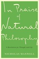 In Praise of Natural Philosophy PDF