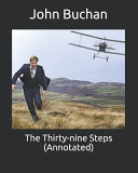 The Thirty-nine Steps (Annotated)