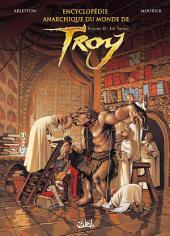 Encyclopédie Anarchique du Monde de Troy T02: Les Trolls