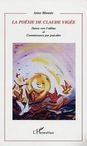 La poésie de Claude Vigée: Danse vers l'abîme et connaissance par joui-dire