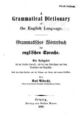 A grammatical dictionary of the English language: Grammatisches wörterbuch der englischen sprache ...