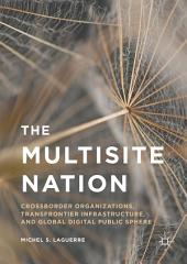 The Multisite Nation: Crossborder Organizations, Transfrontier Infrastructure, and Global Digital Public Sphere