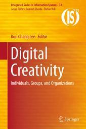 Digital Creativity: Individuals, Groups, and Organizations