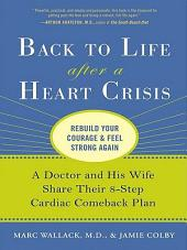 Back to Life After a Heart Crisis: A Doctor and His Wife Share Their 8 Step Cardiac Comeback Plan