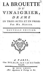 La brouette du vinaigrier: Drame en trois actes et en prose