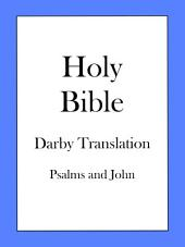 Holy Bible, Darby Translation: Psalms and John