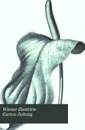 Wiener illustrirte Garten-Zeitung: Band 22