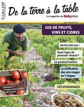 Spécial Jus de fruits, vins et cidres 2014: Spécial Jus de fruits, vins et cidres 2014 du magazine de Tom Press - De la terre à la table