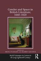 Gender and Space in British Literature  1660   1820 PDF