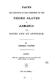 Facts illustrative of the condition of the negro slaves in Jamaica: Volume 10