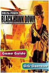 Delta Force: Black Hawk Down Game Guide