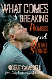 What Comes of Breaking Promises and Guitar Strings