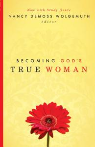 Becoming God s True Woman Book