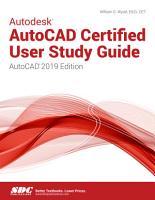 Autodesk AutoCAD Certified User Study Guide  AutoCAD 2019 Edition  PDF