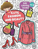 Kids Coloring Books Cute Fashion and Beauty PDF