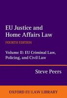 EU Justice and Home Affairs Law  EU Justice and Home Affairs Law PDF