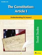 The Constitution: Article I: Understanding Its Impact