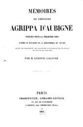 Mémoires ¬de ¬Théodore ¬Agrippa ¬d'¬Aubigné: publ. pour la première fois d'après le manuscrit de la bibliothèque du Louvre ...