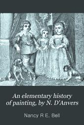 An elementary history of painting, by N. D'Anvers